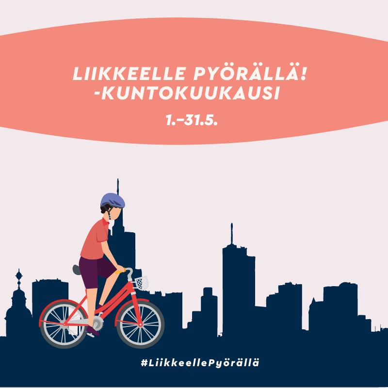 Liikkeelle pyörällä! -kuntokuukausi 1.–31.5.