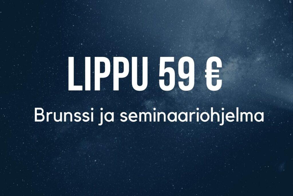 Lippu 59 € Sisältää brunssin ja seminaariohjelman.