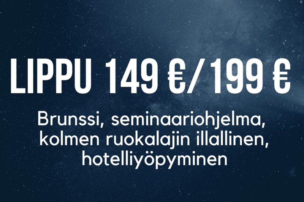 Lippu 149 € / 199 €.