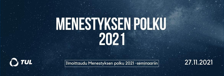 Menestyksen polku 2021 – ilmoittaudu mukaan seminaariin! 27.11.2021